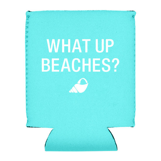 What Up Beaches? Koozie